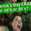 St. Patrick's Day in your 20s vs. 30s