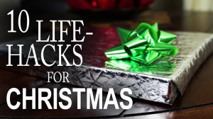 10 Holiday Life Hacks