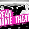 Korean movie theaters are the BEST!